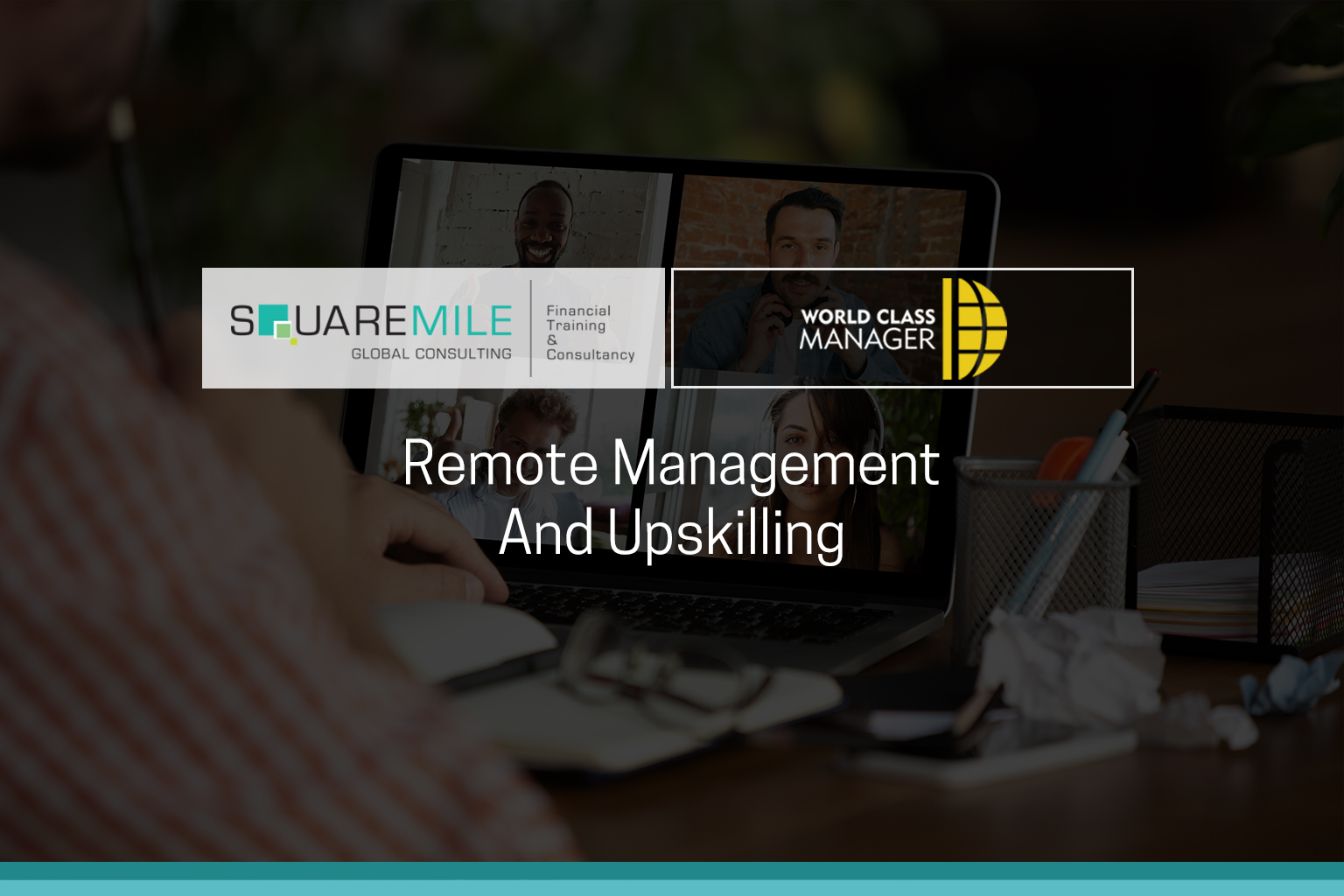 Remote Management and Upskilling
