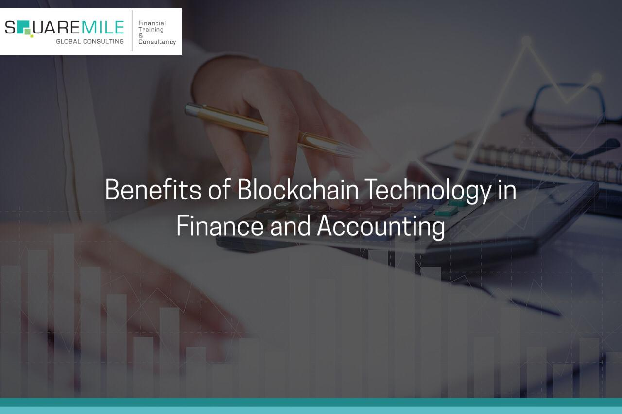 Benefits of Blockchain Technology in Finance and Accounting