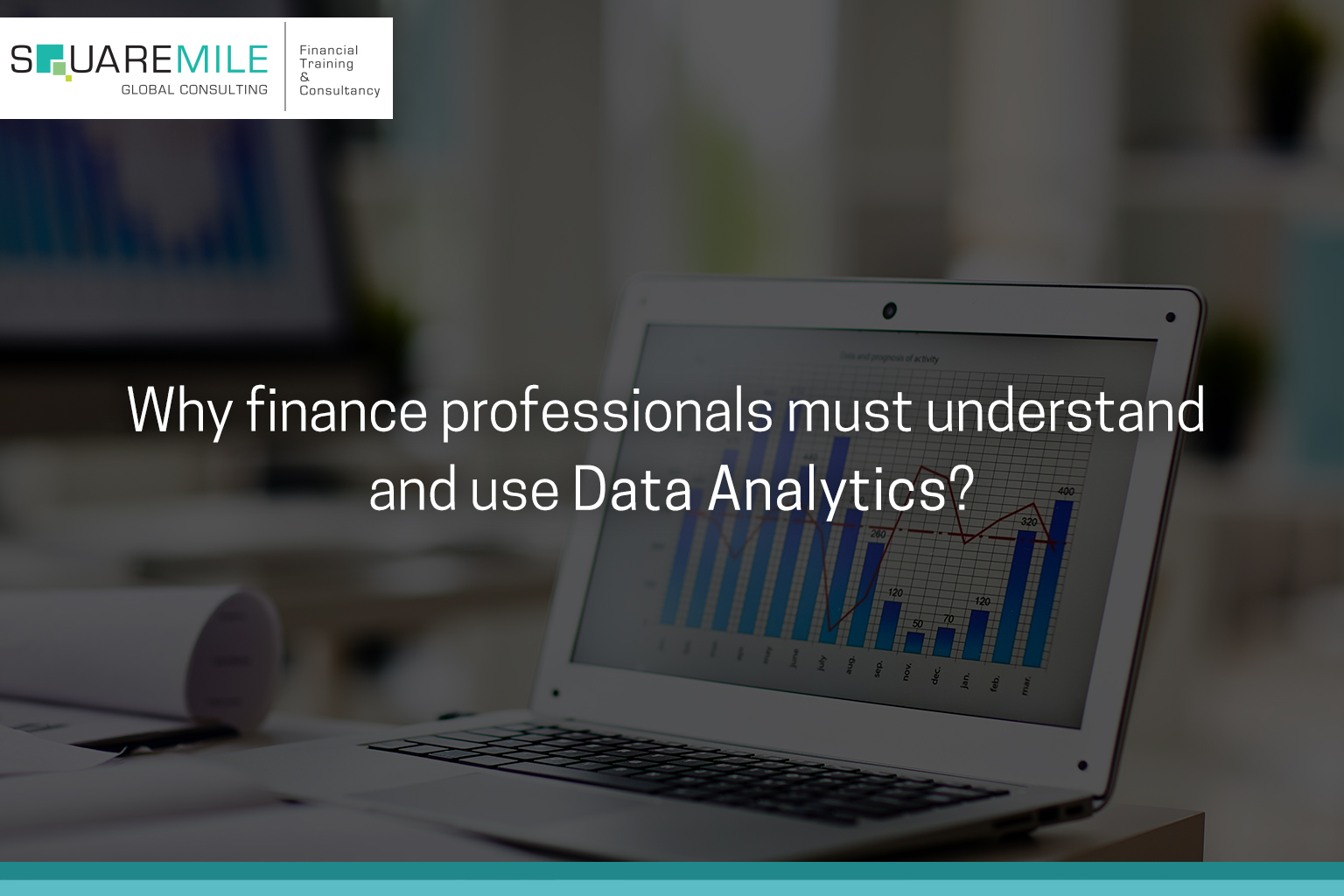 Why finance professionals must understand and use Data Analytics