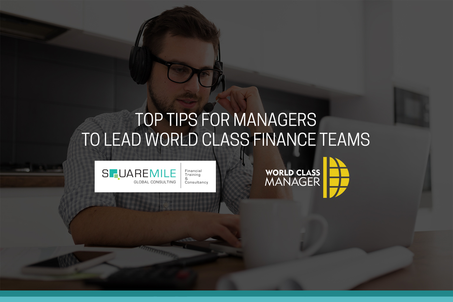 Top Tips for Managers to lead World Class Finance Teams